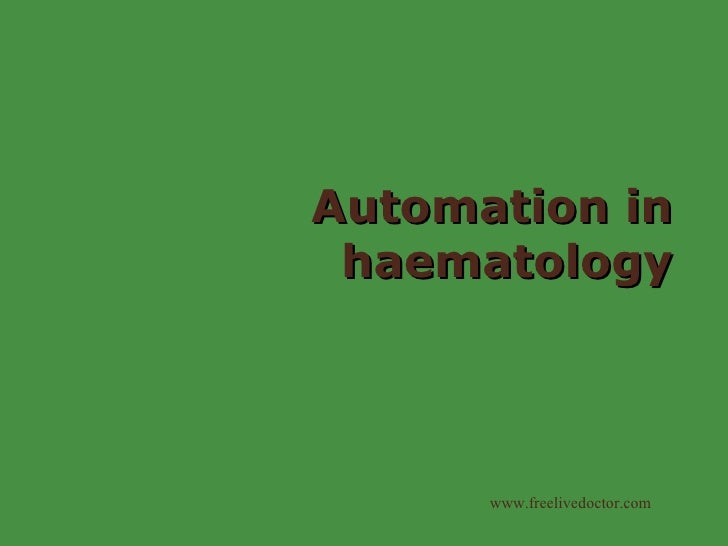 Automation in haematology www.freelivedoctor.com
