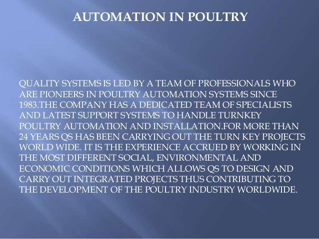 AUTOMATION IN POULTRY QUALITY SYSTEMS IS LED BY A TEAM OF PROFESSIONALS WHO ARE PIONEERS IN POULTRY AUTOMATION SYSTEMS SIN...