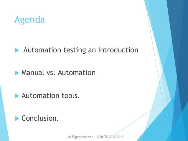 All Rights reserved - © HaiTS 2012-2015 3 What is Automation Test  When To Stop Testing?  The question is not whether al...