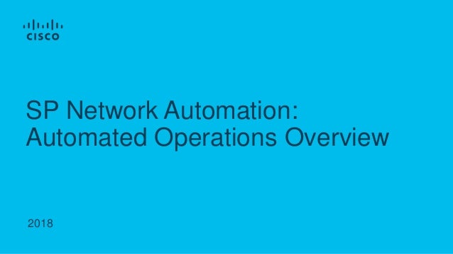 2018 SP Network Automation: Automated Operations Overview