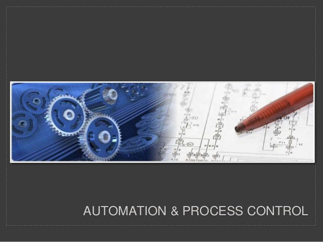 AUTOMATION & PROCESS CONTROL
