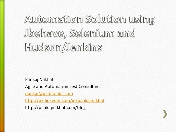 Pankaj NakhatAgile and Automation Test Consultantpankaj@qainfolabs.comhttp://uk.linkedin.com/in/pankajnakhathttp://pankajn...