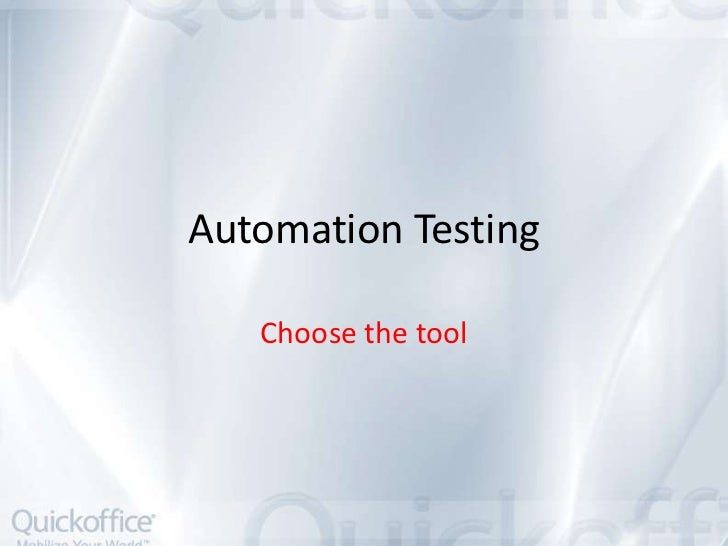 Automation Testing   Choose the tool