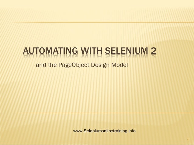 and the PageObject Design Model www.Seleniumonlinetraining.info 1
