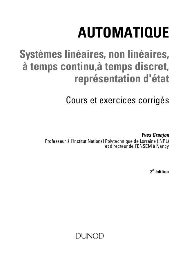 AUTOMATIQUE Systèmes linéaires, non linéaires, à temps continu,à temps discret, représentation d'état Cours et exercices c...