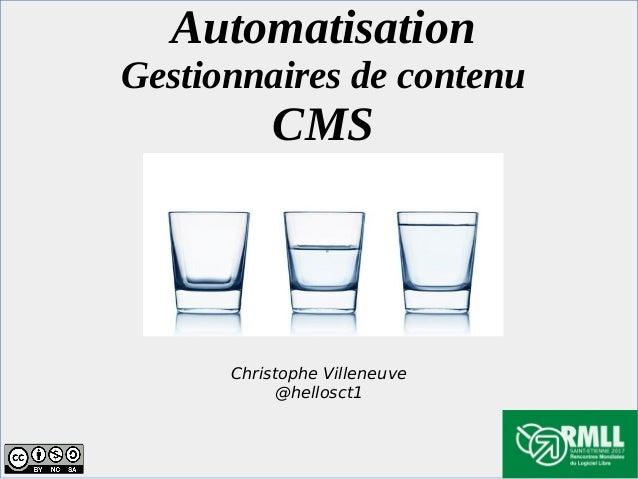 Automatisation Gestionnaires de contenu CMS Christophe Villeneuve @hellosct1