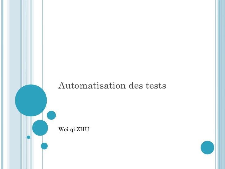 Automatisation des testsWei qi ZHU