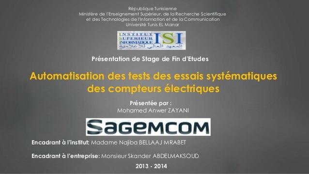 Automatisation des tests des essais systématiques des compteurs électriques Encadrant à l'institut: Madame Najiba BELLAAJ ...