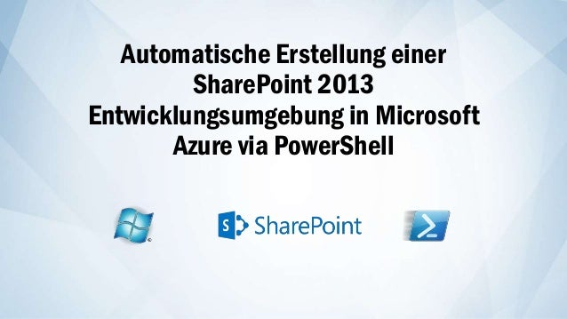 Automatische Erstellung einer SharePoint 2013 Entwicklungsumgebung in Microsoft Azure via PowerShell