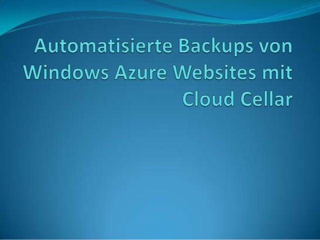 Auf der Suche nach einer Backup-Lösung für Azure Websites bin ich auf den Dienst Cloud Cellar gestoßen, den ich in diesem ...