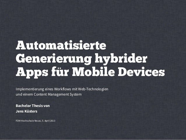 AutomatisierteGenerierung hybriderApps für Mobile DevicesImplementierung eines Workflows mit Web-Technologienund einem Con...