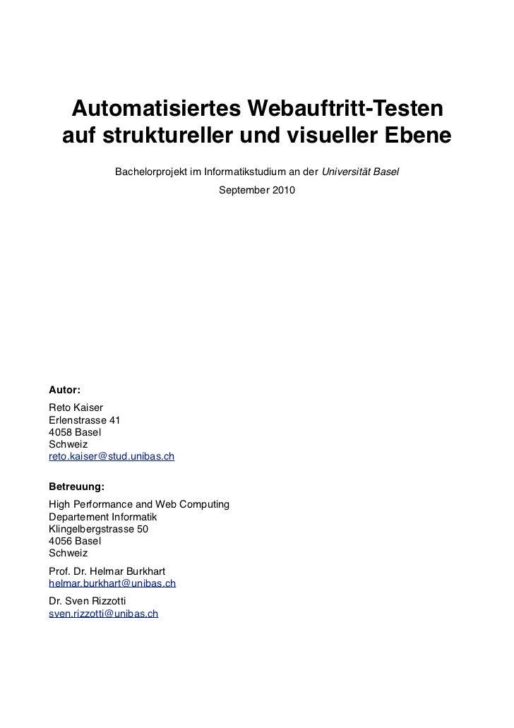 Automatisiertes Webauftritt-Testen  auf struktureller und visueller Ebene             Bachelorprojekt im Informatikstudium...