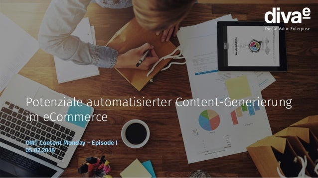 1 Potenziale automatisierter Content-Generierung im eCommerce OMT Content Monday – Episode I 05.02.2018