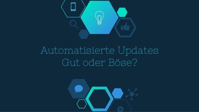 Automatisierte Updates Gut oder Böse?