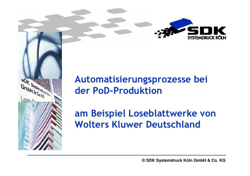 Automatisierungsprozesse beider PoD-Produktionam Beispiel Loseblattwerke vonWolters Kluwer Deutschland              © SDK ...