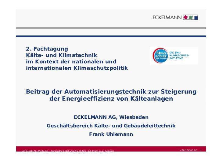 2. Fachtagung    Kälte- und Klimatechnik    im Kontext der nationalen und    internationalen Klimaschutzpolitik    Beitrag...