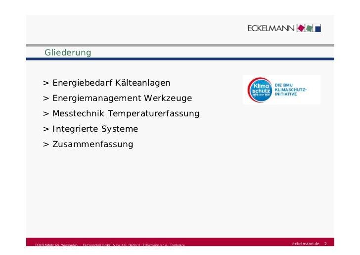 Beitrag der Automatisierungstechnik zur Steigerung der Energieeffizienz von Kälteanlagen (Dr.-Ing. Frank Uhlemann, Fa. Eckelmann) Slide 2