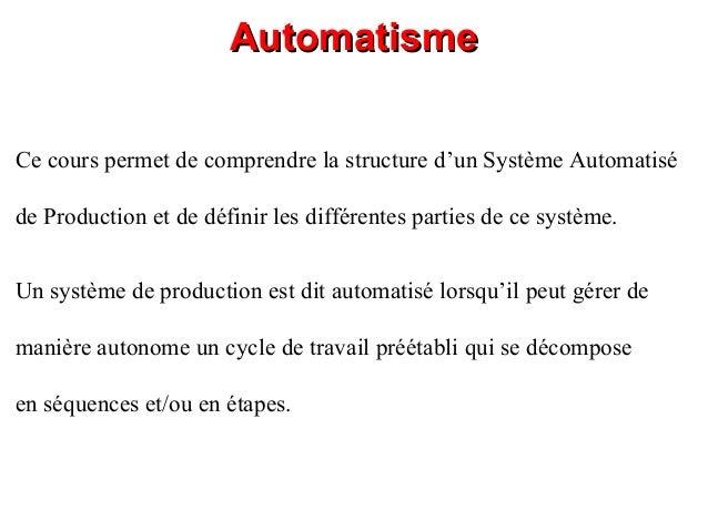 AutomatismeAutomatisme Un système de production est dit automatisé lorsqu'il peut gérer de manière autonome un cycle de tr...