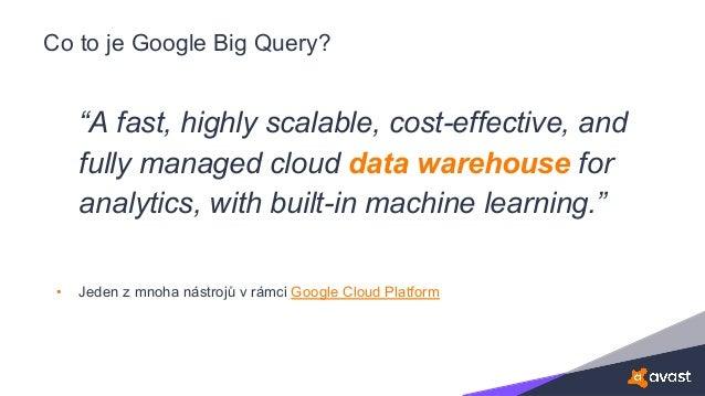 Automatizace velkých účtů s využitím Google Big Query Slide 3