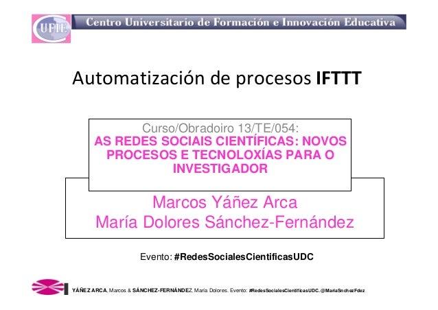 AutomatizacióndeprocesosIFTTT             Curso/Obradoiro 13/TE/054:       AS REDES SOCIAIS CIENTÍFICAS: NOVOS        P...