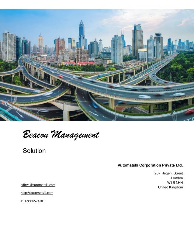 Beacon Management Solution Automatski Corporation Private Ltd. 207 Regent Street London W1B 3HH United Kingdom aditya@auto...