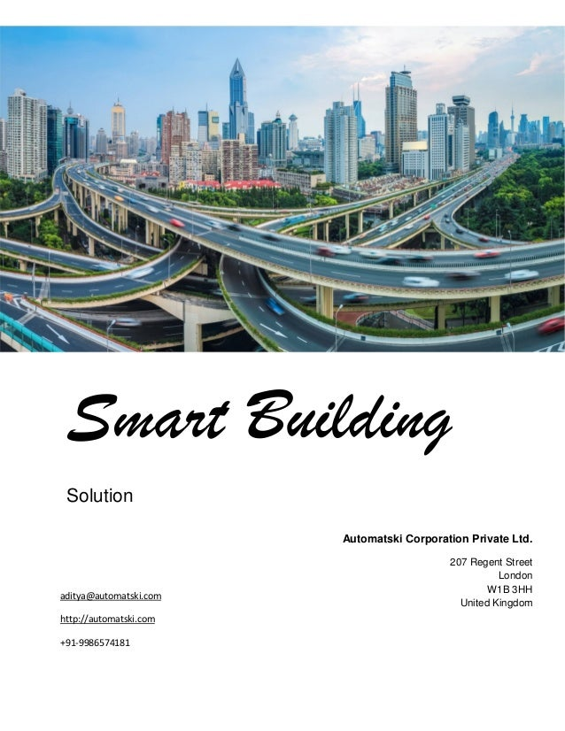 Smart Building Solution Automatski Corporation Private Ltd. 207 Regent Street London W1B 3HH United Kingdom aditya@automat...