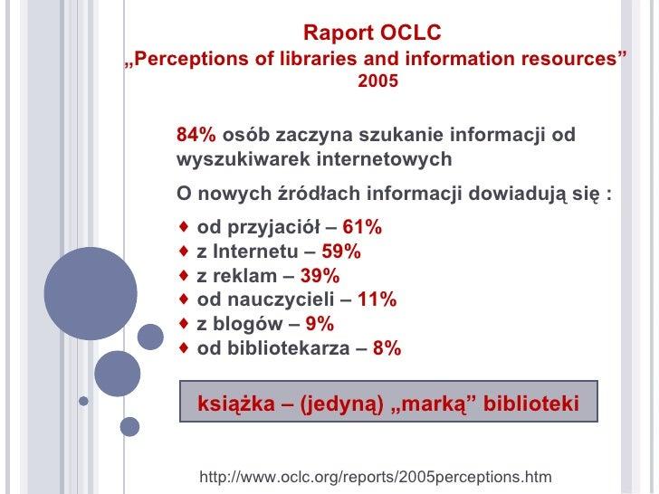 Biblioteka 2.0 - usługi biblioteczne z wykorzystaniem technologii i narzędzi Web 2.0 Slide 2