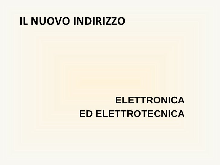 IL NUOVO INDIRIZZO ELETTRONICA ED ELETTROTECNICA