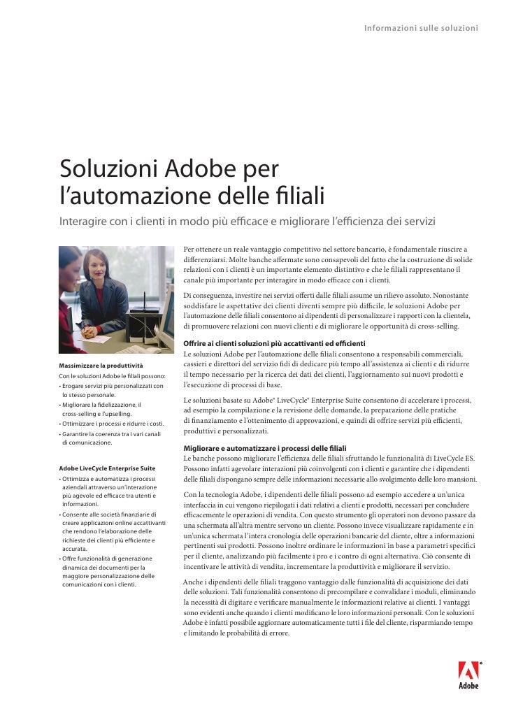 Informazioni sulle soluzioni     Soluzioni Adobe per l'automazione delle filiali Interagire con i clienti in modo più effi...
