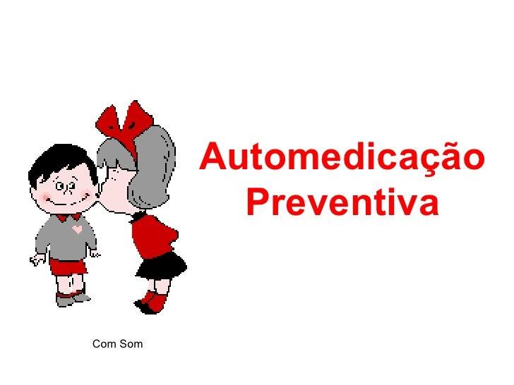 Automedicação Preventiva Com Som