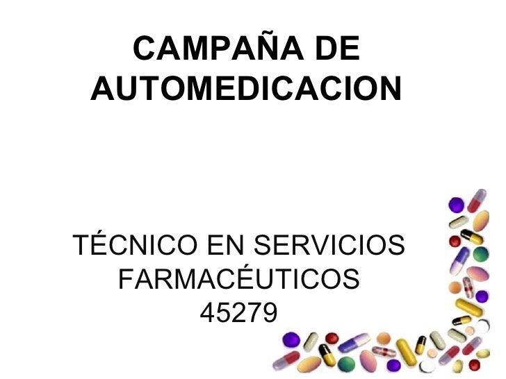 TÉCNICO EN SERVICIOS FARMACÉUTICOS 45279 CAMPAÑA DE AUTOMEDICACION