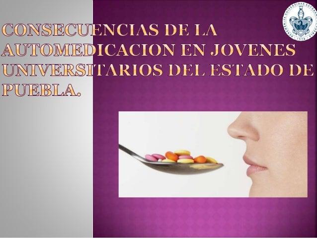 La automedicación se define como la toma o administración de medicamentos o sustancias con intención terapéutica, sin la i...