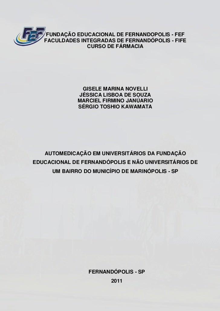 FUNDAÇÃO EDUCACIONAL DE FERNANDOPOLIS - FEF   FACULDADES INTEGRADAS DE FERNANDÓPOLIS - FIFE                CURSO DE FÁRMAC...