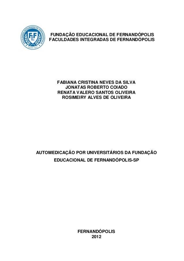 FUNDAÇÃO EDUCACIONAL DE FERNANDÓPOLIS    FACULDADES INTEGRADAS DE FERNANDÓPOLIS       FABIANA CRISTINA NEVES DA SILVA     ...