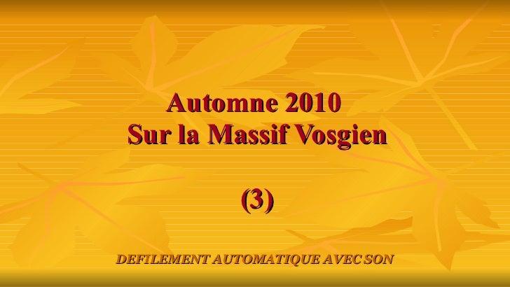 Automne 2010  Sur la Massif Vosgien (3) DEFILEMENT AUTOMATIQUE AVEC SON