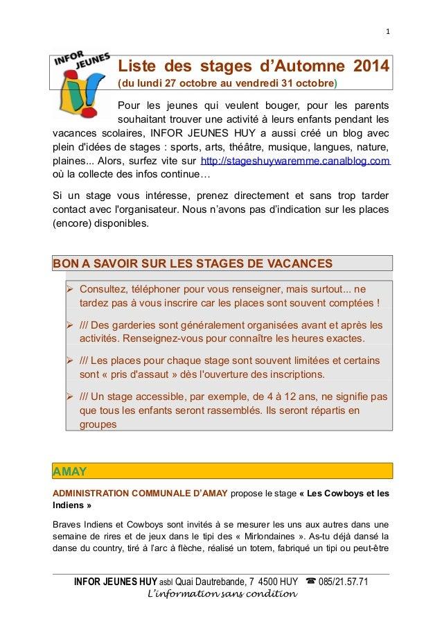 1  Liste des stages d'Automne 2014  (du lundi 27 octobre au vendredi 31 octobre)  Pour les jeunes qui veulent bouger, pour...