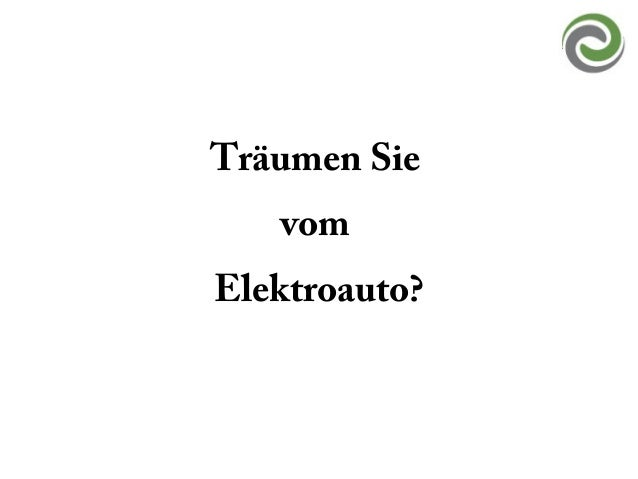 Träumen Sie vom Elektroauto?