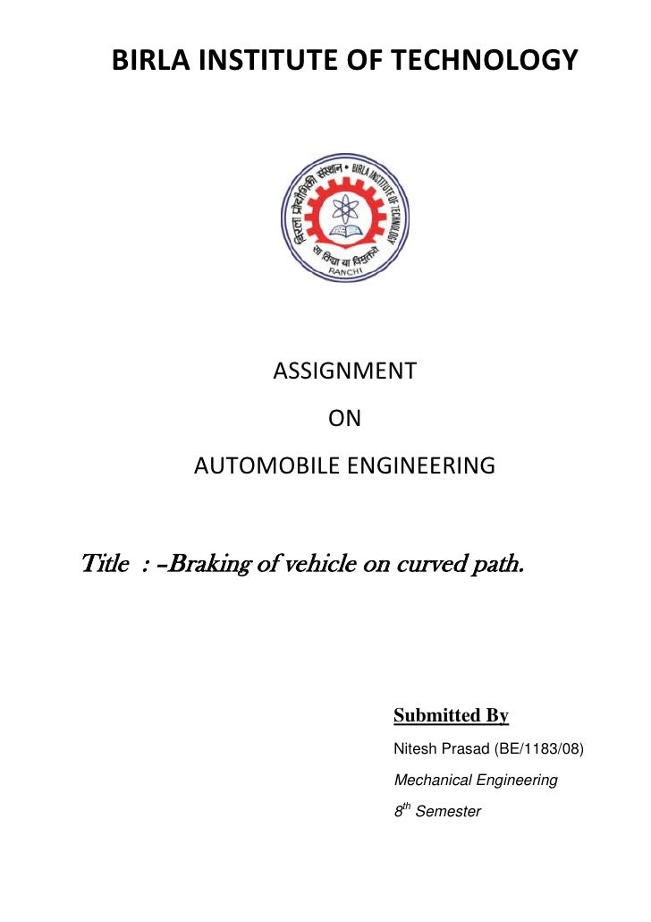 BIRLA INSTITUTE OF TECHNOLOGY                  ASSIGNMENT                        ON           AUTOMOBILE ENGINEERINGTitle ...