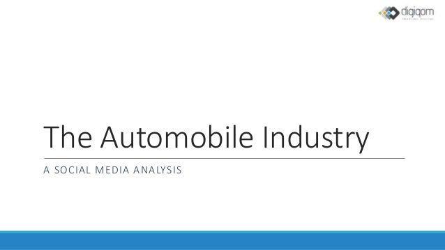 The Automobile Industry A SOCIAL MEDIA ANALYSIS