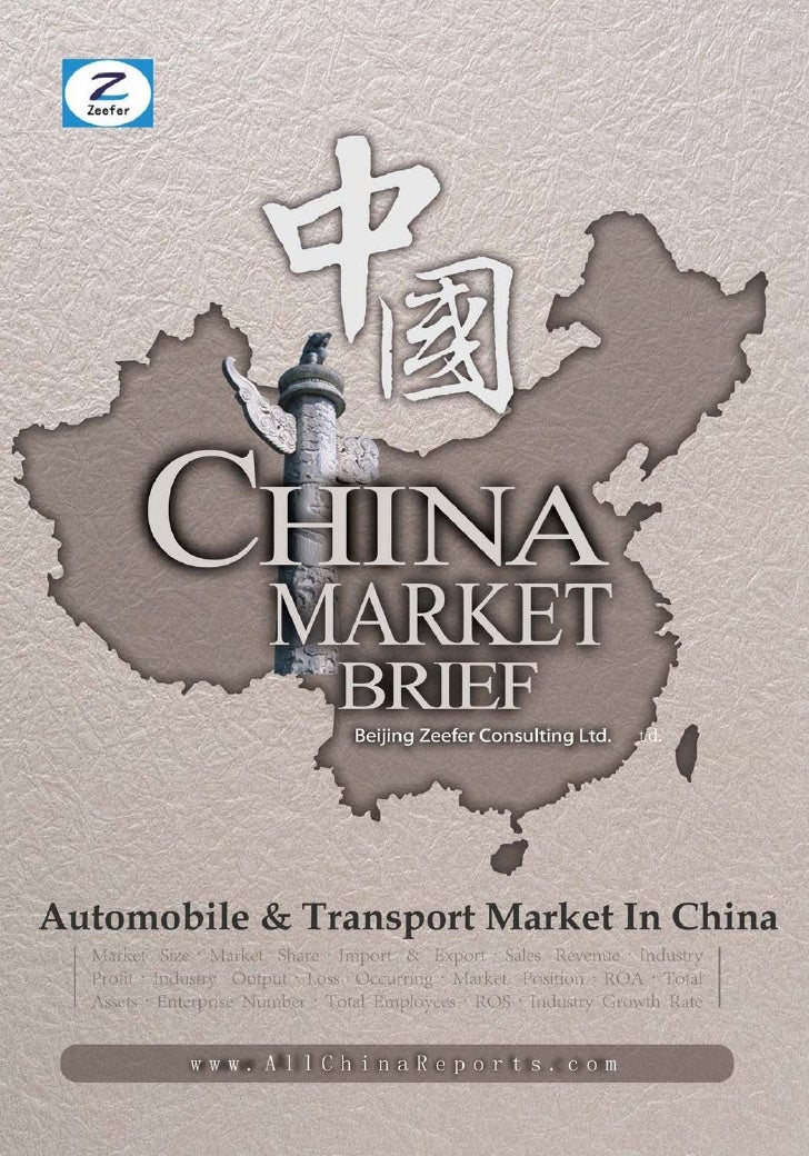 AUTOMOBILE &  TRANSPORTMARKET IN CHINA        Market Brief  Beijing Zeefer Consulting Ltd.          October 2011