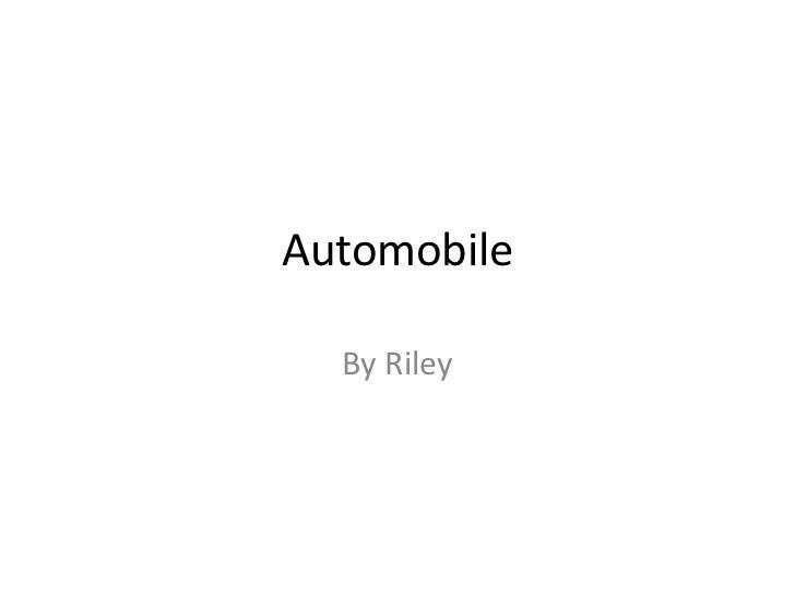 Automobile  By Riley