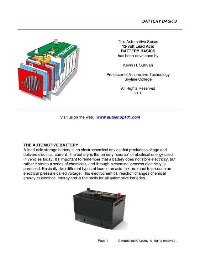 Page 1 © Autoshop101.com. All rights reserved. BATTERY BASICS Visit us on the web: www.autoshop101.com THE AUTOMOTIVE BATT...