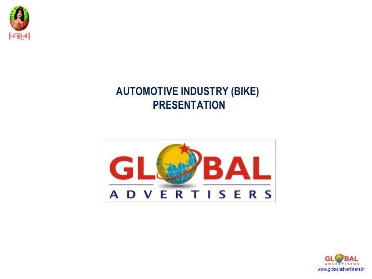 AUTOMOTIVE INDUSTRY (BIKE)     PRESENTATION                             www.globaladvertisers.in