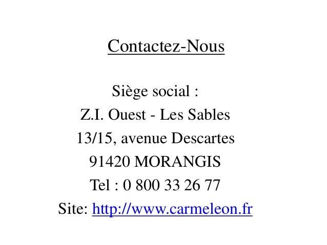Contactez-Nous         Siège social :    Z.I. Ouest - Les Sables   13/15, avenue Descartes     91420 MORANGIS     Tel : 0 ...