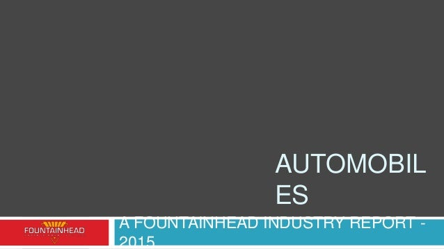 AUTOMOBIL ES A FOUNTAINHEAD INDUSTRY REPORT - 2015