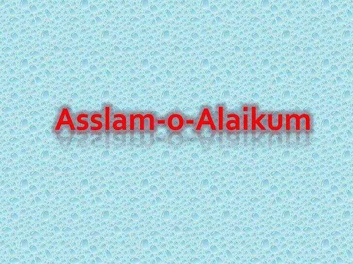 Asslam-o-Alaikum<br />