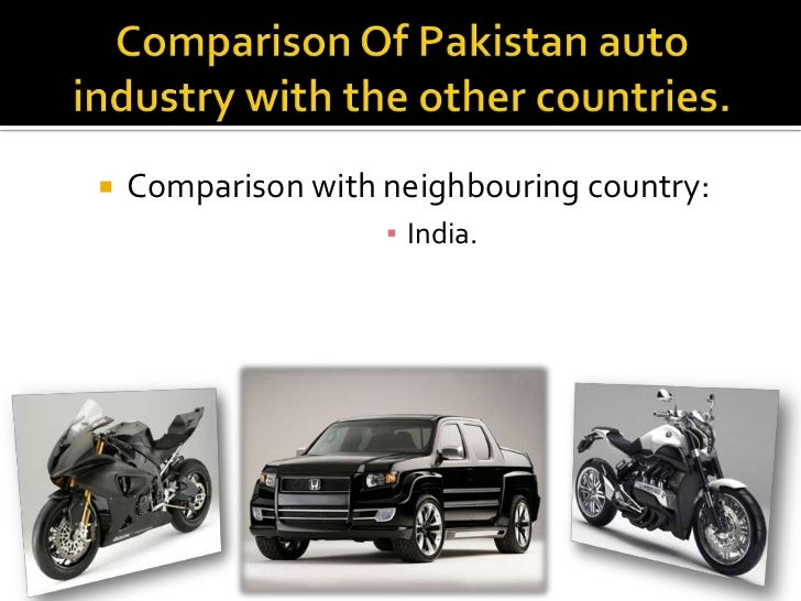 automobile industry in pakistan Potential for growthpakistan's automobile industry 2010 tanvir aslam ahmed ismail pakistan economic policy 12/13/2010 ta.