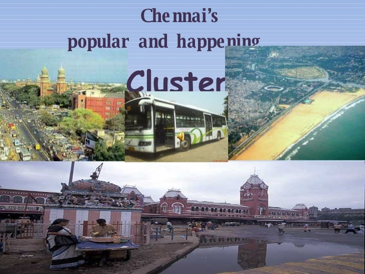 Chennai's  popular and happening  Cluster