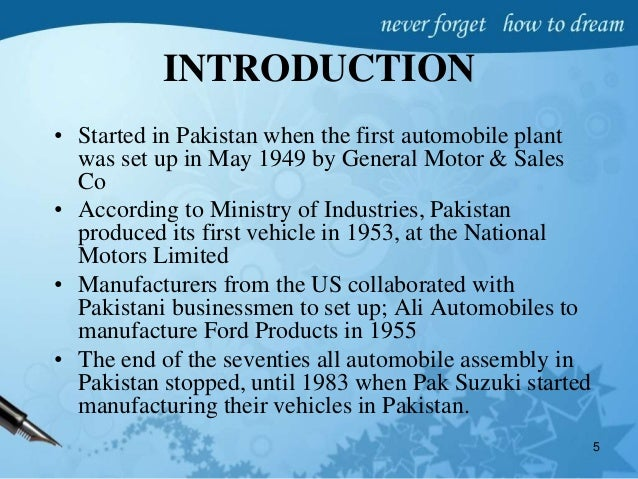 pakistan automobile industry essay The automobile industry in pakistan performed very well during the period of 1995 and 2005 however, there were many areas where the performance of industry was not up to the mark.