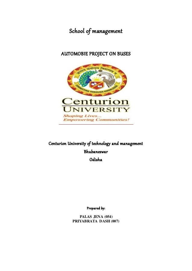 School of management AUTOMOBIE PROJECT ON BUSES Centurion University of technology and management Bhubaneswar Odisha Prepa...